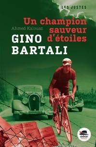 Ahmed Kalouaz - Gino Bartali - Un champion sauveur d'étoiles.