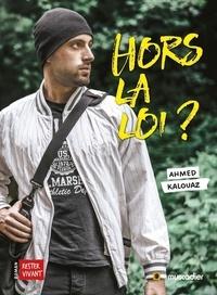 Ahmed Kalouaz - Hors la loi ?.