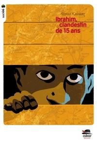 Ahmed Kalouaz - Ibrahim - Clandestin de quinze ans.