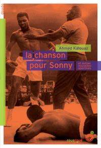 Ahmed Kalouaz - La chanson pour Sonny et autres nouvelles sportives.