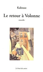 Ahmed Kalouaz - Le retour à Volonne.