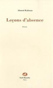 Ahmed Kalouaz - Leçons d'absence.