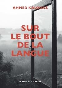 Mobi ebook téléchargements gratuits Sur le bout de la langue 9782361390532 (Litterature Francaise)