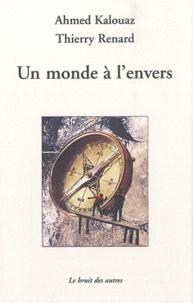 """Ahmed Kalouaz et Thierry Renard - Un monde à l'envers - """"Correspondances""""."""