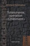"Ahmed Kélimatov - Tchétchénie, opération ""Châtiment""."