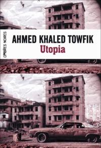 Ahmed Khaled Towfik - Utopia.