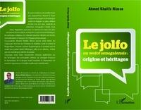 Ahmed Khalifa Niasse - Le jolfo ou wolof senegalensis : origine et héritages.