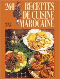 Ahmed Laasri - 260 recettes de cuisine marocaine.