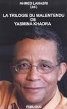 Ahmed Lanasri - La trilogie du malentendu de Yasmina Khadra.