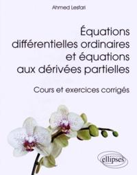 Equations différentielles ordinaires et équations aux dérivées partielles - Cours et exercices corrigés.pdf