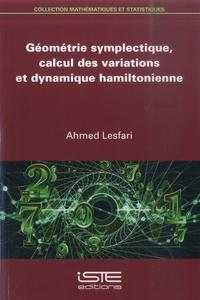 Ahmed Lesfari - Géométrie symplectique, calcul des variations et dynamique hamiltonienne.