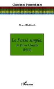 Ahmed Mahfoudh - Le passé simple, de Driss Chraïbi (1954).