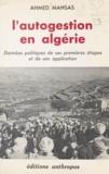 Ahmed Mahsas - L'autogestion en Algérie - Données politiques de ses premières étapes et de son application.