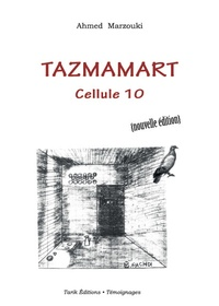 Ahmed Marzouki - Tazmamart cellule 10.