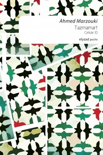 Ahmed Marzouki - Tazmamart, Cellule 10.