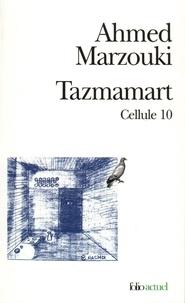 Ahmed Marzouki - Tazmamart. - Cellule 10.