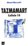 Ahmed Marzouki - Tazmamart - Cellule 10.