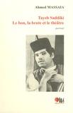Ahmed Massaia - Tayeb Saddiki - Le bon, la brute et le théâtre.