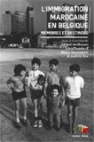 Ahmed Medhoune et Sylvie Lausberg - L immigration marocaine en Belgique.