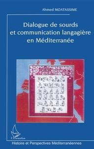 Ahmed Moatassime - Dialogue de sourds et communication langagiere en mediterranee.