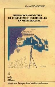 Ahmed Moatassime - Itinérances humaines et confluences culturelles en Méditerranée - Une traversée ultime du Sahara, ce socle culturel ancestral de l'unité maghrébine et méditerranéenne.