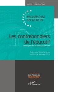 Ahmed Nordine Touil - Les contrebandiers de l'éducatif - Ethnologie du don en Centre Educatif Fermé.
