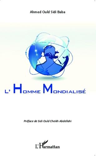 Ahmed Ould Sidi Baba - L'homme mondialisé.
