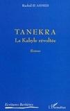 Ahmed rachid Si - Tanekra - la kabylie revoltee.