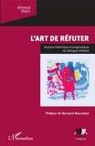 Ahmed Rady - L'art de réfuter - Analyse rhétorique et pragmatique du dialogue théâtral.