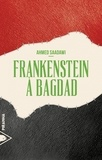 Ahmed Saadawi - Frankenstein à Bagdad.