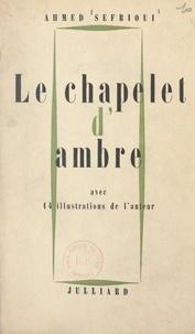 Ahmed Sefrioui et François Bonjean - Le chapelet d'ambre - Avec 14 illustrations de l'auteur.