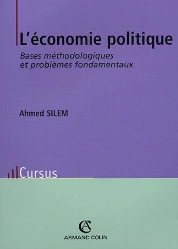 L'économie politique. Bases méthodologiques et problèmes fondamentaux 4e édition
