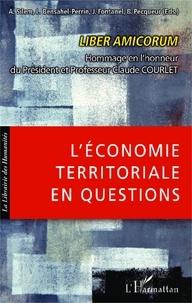Ahmed Silem et Liliane Bensahel-Perrin - L'économie territoriale en questions - Liber amicorum Hommage en l'honneur du Président et Professeur Claude Courlet.