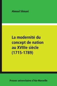 Ahmed Slimani - Modernité du concept de nation au XVIIIe siècle.