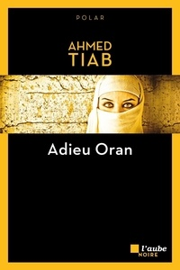 Ahmed Tiab - Adieu Oran.