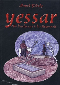 Ahmed Yedaly - Yessar - De l'esclavage à la citoyenneté.