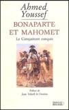 Ahmed Youssef - Bonaparte et Mahomet - Le conquérant conquis.