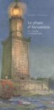 Ahmed Youssef - Le phare d'Alexandrie - De l'image à l'imaginaire.