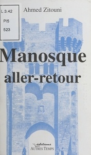 Ahmed Zitouni - Manosque aller-retour.