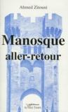 Ahmed Zitouni - Manosque aller-retour.