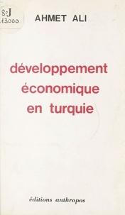 Ahmet Ali - Développement économique en Turquie.