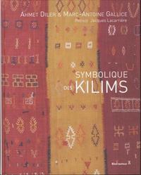 Ahmet Diler et Marc-Antoine Gallice - Symbolique des kilims.