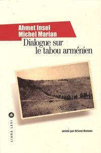 Ahmet Insel et Michel Marian - Dialogue sur le tabou arménien.