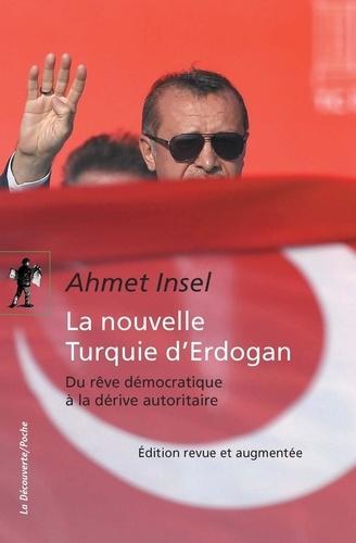 La nouvelle Turquie d'Erdogan. Du rêve démocratique à la dérive autoritaire  édition revue et augmentée