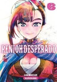 Ahndongshik - Renjoh desperado - tome 6 - volume 06.