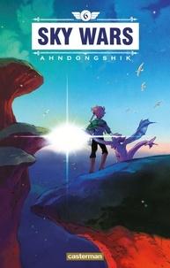Ahndongshik - Sky Wars Tome 6 : .
