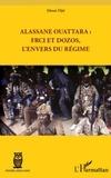 Ahoué Djié - Alassane Ouattara : FRCI et Dozos, l'envers du régime.
