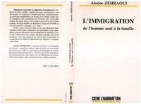 Ahsène Zehraoui - L'immigration - De l'homme seul à la famille.