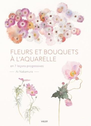 Fleurs et bouquets à l'aquarelle. En 7 leçons progressives