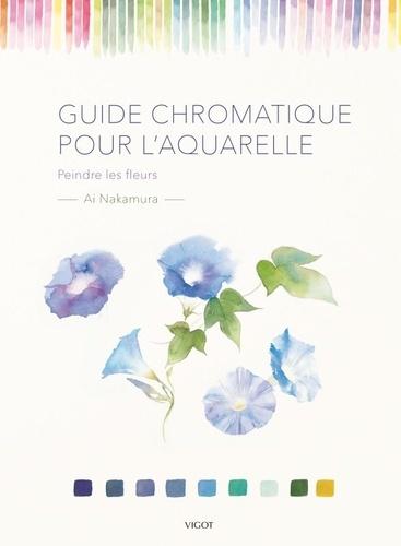 Ai Nakamura - Guide chromatique pour l'aquarelle - Peindre les fleurs.